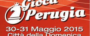 Evento - Gioca Perugia - 30 e 31 Maggio 2015